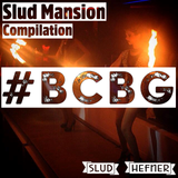 Slud Mansion Compilation ♠ #BCBG ♠ Slud Hefner DJ Set ♠ 9 mai