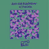 Soft Side Radioshow w/Forlate - / OTO Radio /