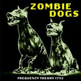 "Frequency Theory 1732 ""Zombie Dogs"""