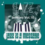 nu Jazz mix kokoro Vol.10 [Jazz is a message]