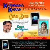 Programa Karavana Karan 02/03/2017 - Carlos Karan e Karen Rodrigues