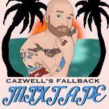 CAZWELL's Fallback Mixtape