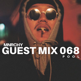 MNRCHY Guest Mix 068 // Pool