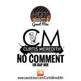@CurtisMeredithh - No Comment - UK RAP - Hot92 Guestmix