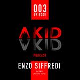 Akid Podcast 003 F.Enzo Siffredi (Presented By TSLive)