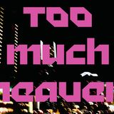 TOO MUCH HEAVEN/31/2018-12-31