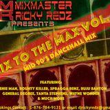 Mix To The Max [MTTM] 90's Dancehall Vol. 1