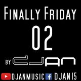 Finally Friday by DJan [Episode 02]