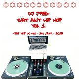 J∆-RED - That Ain't Hip Hop - Jan 18th, 2015 (Trap Hop & EDM Mix)