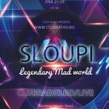 Sloupi - Legendary Mad world @ clubradio.ro