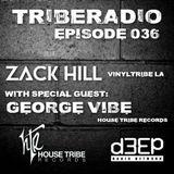 TribeRadio 036 - Zack Hill & George Vibe