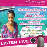 Rest & Relaxation - Believe and Live Again Radio Show with Zina A on Kent Christian Radio 01-09-2016