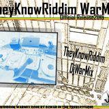 They KnowRiddim DJWar mix