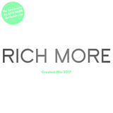 RICH MORE Greatest Hits 2017