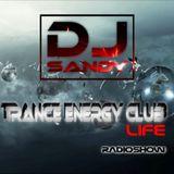 Sandy Dj - Trance Energy Club LIFE (Radioshow Episode 002)
