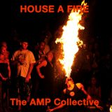 House A Fire Mix by The AMP Collective