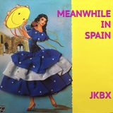 JKBX #56 - Meanwhile In Spain