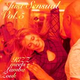 Just Sensual Vol.5 (Kizomba meets LambaZouk)