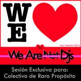 We Love [Sesion exclusiva para ColectivoDeRaroProposito]