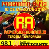 RA. Programa N°143 10-05-2016