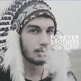 Forever Bothers (R.I.P Daffy)