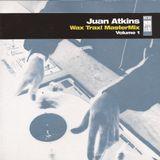 Juan Atkins - Wax Trax! Mastermix Volume 1 from Original CD Release