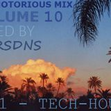 The Notorious Mix volume 10 (Mixed by NTRSDNS)(PART 1 - TECH-HOUSE)
