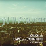 LIVING ON THE OVERGROUND PT.2