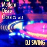 Modern Disco Classics vol.1 - Mixed by DJ SWING