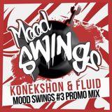 Konekshon & Fluid @ Mood Swings Event 3 Promo Mix