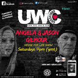 House For Life Show with Angela & Jason Gilmour Recorded Live on UWC Radio 13.7.19