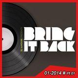 BRING IT BACK LIVE Tape No. 01... with Gordon Hollenga & zuHOUSE Rocker - SAT  11/01/2014