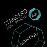 Standard Music Podcast 09 - MANTRA