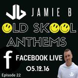 Jamie B's Live Old Skool Anthems On Facebook Live 05.12.16