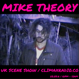 Climax Radio - UK Scene Show - DJ Jorddy B w/ Mike Theory