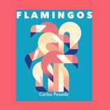 Carlos Posada.............Flamingos Mixtape