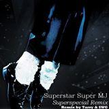 Superstar Super MJ Superspecial remix