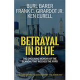 BETRAYAL IN BLUE-Burl Barer, Frank C. Girardot Jr. and Ken Eurell