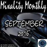 Mixality Monthly Sept. 2016 [as played on Beats2Dance Radio (channel 2)]