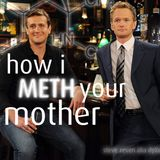 How I METH your mother