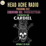 Head Ache Radio : Programa 10 - Cobertura del Pacífico Tour/Entrevista con Cardiel