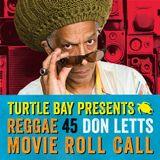 Turtle Bay & Don Letts  presents Reggae 45 - Reggae Movie Roll Call