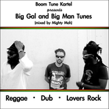 Boom Tune Kartel - Big Gal and Big Man Tunes (mixed by Mighty Mah)