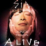 Sia - Alive (JUNCE Rework)