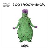 Too Smooth Show #8