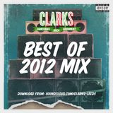 Clarks - Best Of 2012 Mix