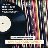 2017 NOVEMBER TECH HOUSE GROOVE MIX BY YAN ALEXANDROVICH