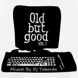 OLD BUT GOOD Vol.1 By Dj Taborda