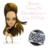 BEYONCE TRIBUTE (RECORDED LIVE ON FLOW FM '09)