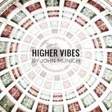 -Higher Vibes-